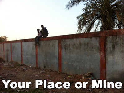 Your Place or Mine